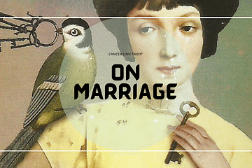 Cancer Love Tarot - On Marriage